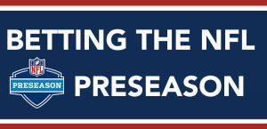 Betting the NFL Preseason at Online Sportsbooks