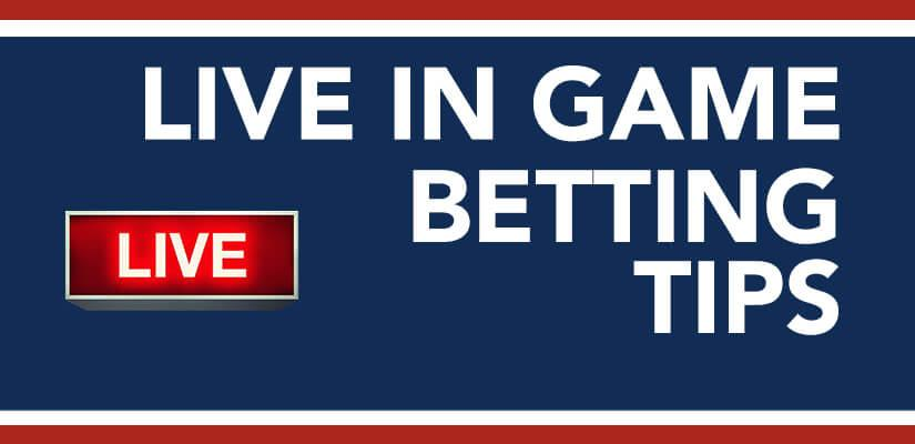 Online Sportsbook Live In-Game Betting Tips