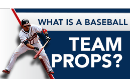 WHAT IS BASEBALL TEAM PROPS?