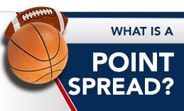 WHAT IS A POINT SPREAD?
