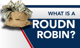 WHAT IS A ROUND ROBIN ?