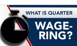 WHAT IS QUARTER WAGERING ?