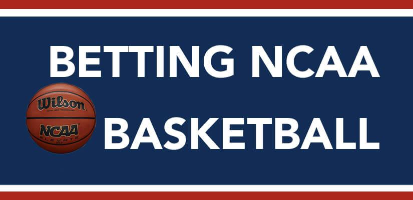 Betting NCAA Basketball - 2019 NCAA Tournament Bracket