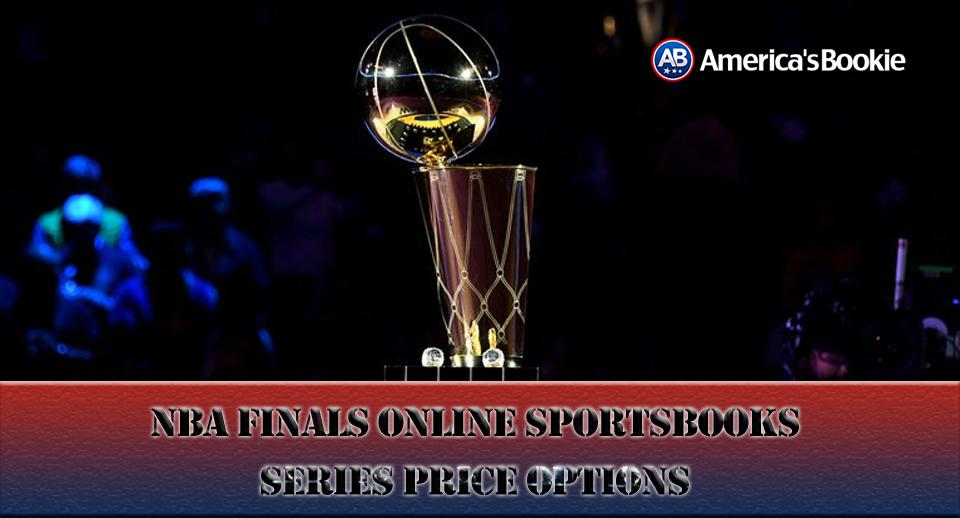 2019 NBA Finals Online Sportsbooks' Series Price Options