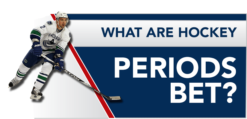 What are Hockey Periods Bet?