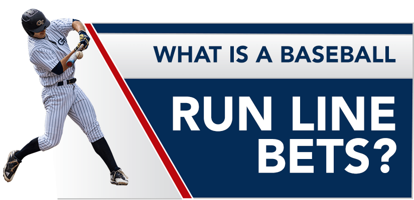 What is a Baseball Run Line Bets?