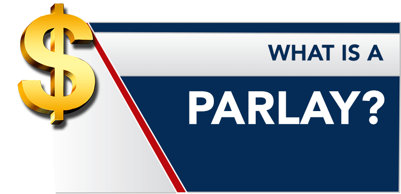 What is a Parlay? Parlay Betting