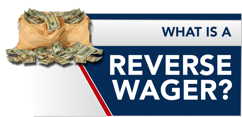 What is a Reverse Wager? How to Bet a Reverse Wager