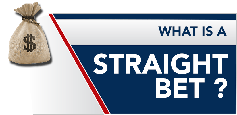 What is a Straight Bet? Straight Bets Explained