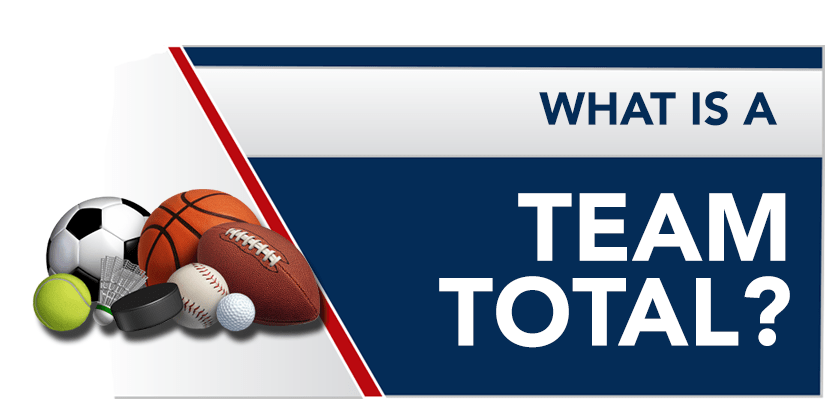 What is a Team Total?