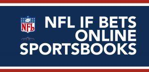 Placing NFL If Bets at Online Sportsbooks